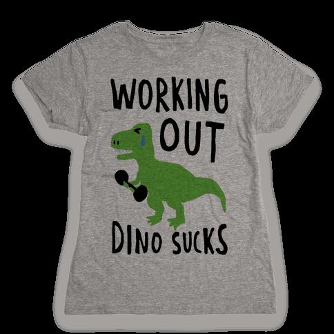 Working Out Dino Sucks Dinosaur Womens T-Shirt