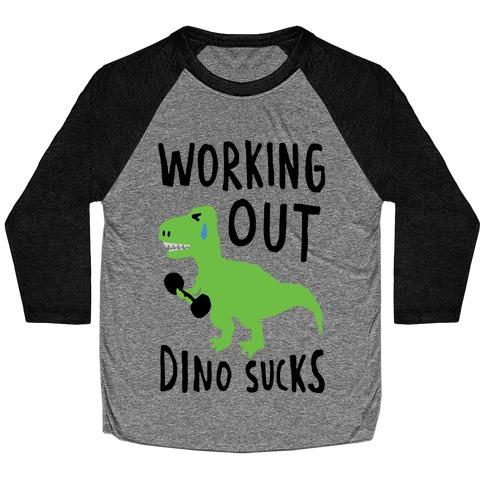 Working Out Dino Sucks Dinosaur Baseball Tee