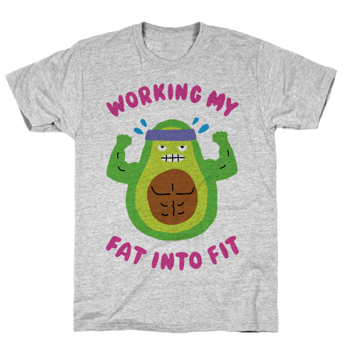Working My Fat Into Fit Mens T-Shirt