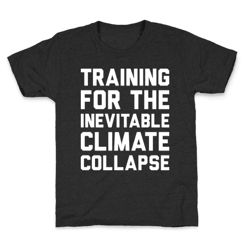 Training For The Inevitable Climate Collapse Kids T-Shirt