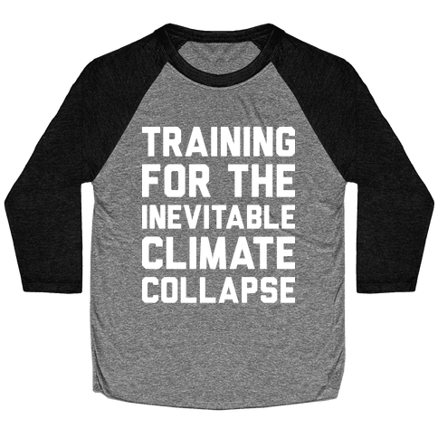 Training For The Inevitable Climate Collapse Baseball Tee