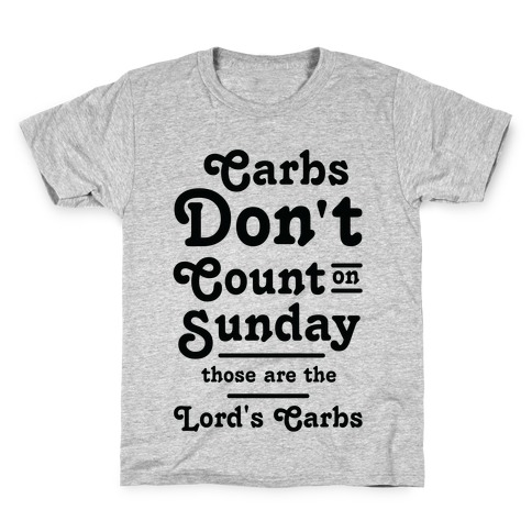 Carbs Don't Count on Sunday Those are the Lords Carbs Kids T-Shirt