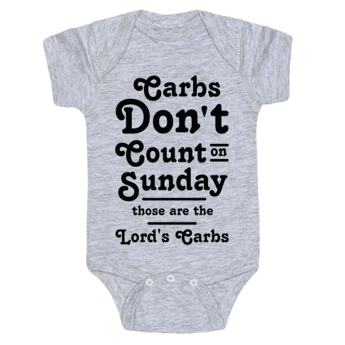 Carbs Don't Count on Sunday Those are the Lords Carbs Baby Onesy