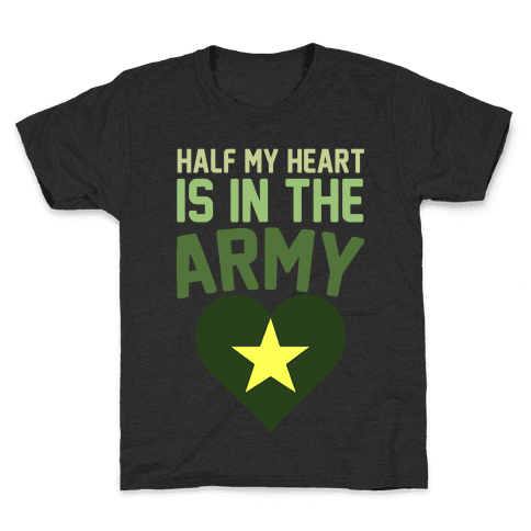 Half Of My Heart Is In The Army Kids T-Shirt