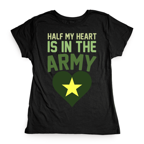 Half Of My Heart Is In The Army Womens T-Shirt