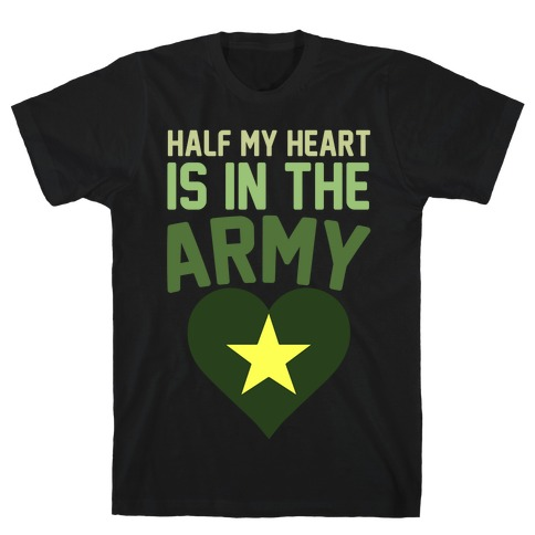 Half Of My Heart Is In The Army T-Shirt