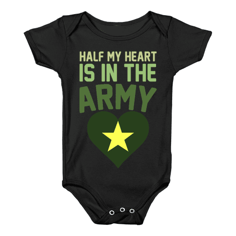 Half Of My Heart Is In The Army Baby Onesy