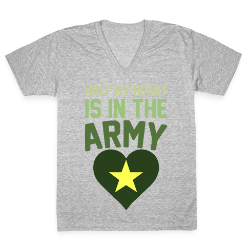 Half Of My Heart Is In The Army V-Neck Tee Shirt
