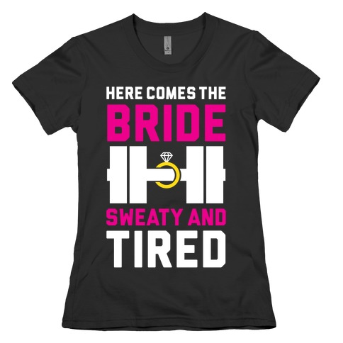 Here Comes The Bride Womens T-Shirt