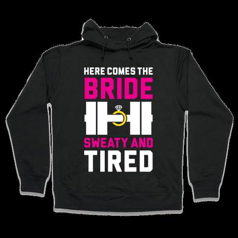 Here Comes The Bride Hooded Sweatshirt