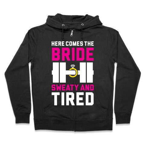 Here Comes The Bride Zip Hoodie