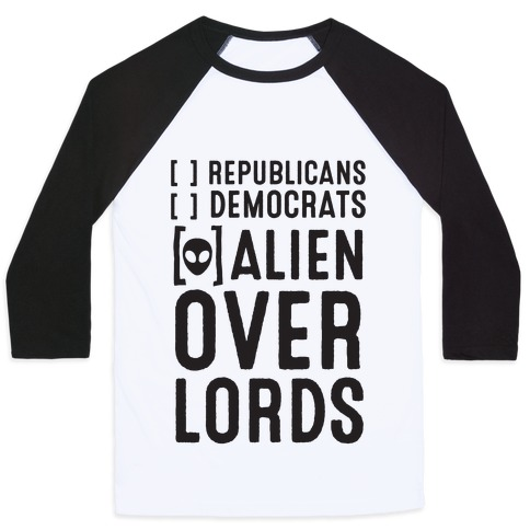 Vote Alien Overlords Baseball Tee