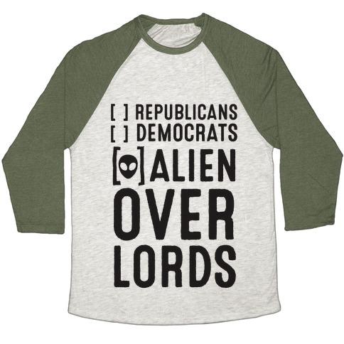 Vote Alien Overlords Baseball Tee