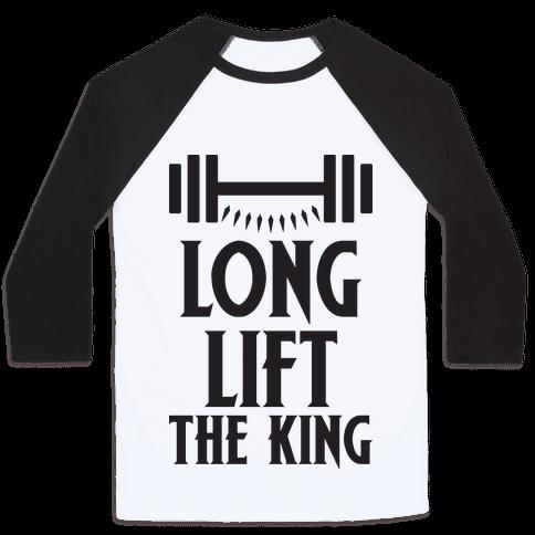 Long Lift The King Baseball Tee