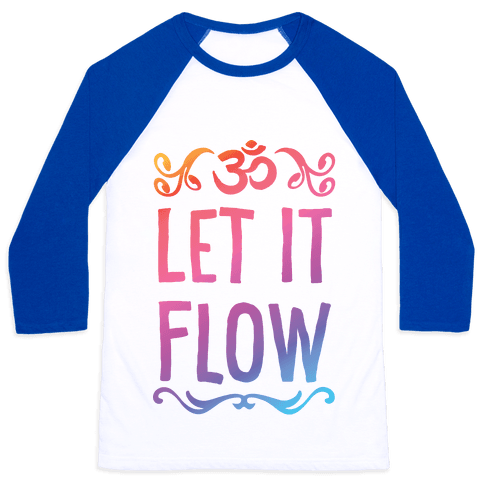 Let It Flow Yoga Baseball Tee