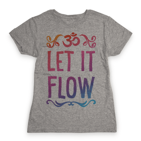 Let It Flow Yoga Womens T-Shirt