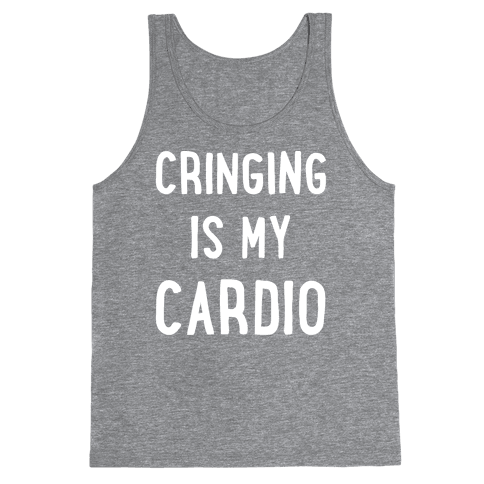 Cringing Is My Cardio White Print Tank Top