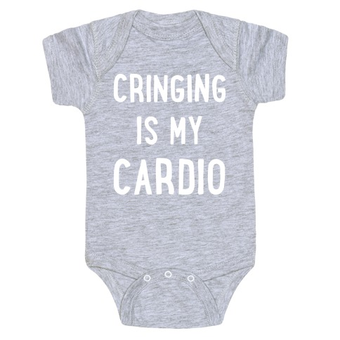 Cringing Is My Cardio White Print Baby Onesy