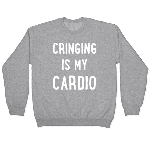 Cringing Is My Cardio White Print Pullover