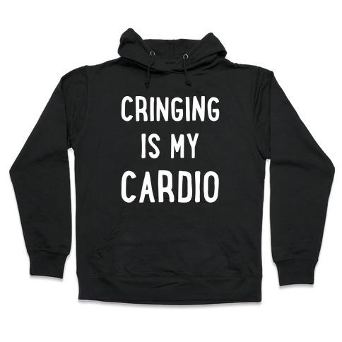 Cringing Is My Cardio White Print Hooded Sweatshirt