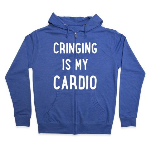 Cringing Is My Cardio White Print Zip Hoodie