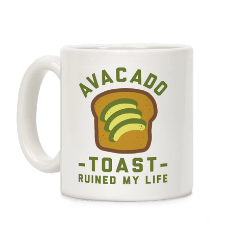 Avocado Toast Ruined My Life Coffee Mug