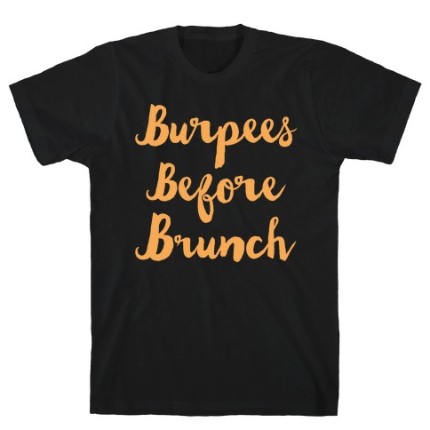 Burpees Before Brunch White Print T-Shirt