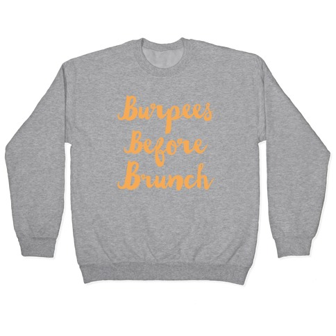Burpees Before Brunch White Print Pullover