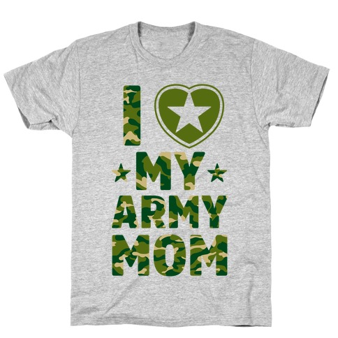 I Love My Army Mom T-Shirt
