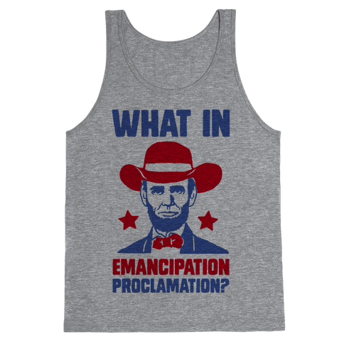 What In Emancipation Proclamation? Tank Top