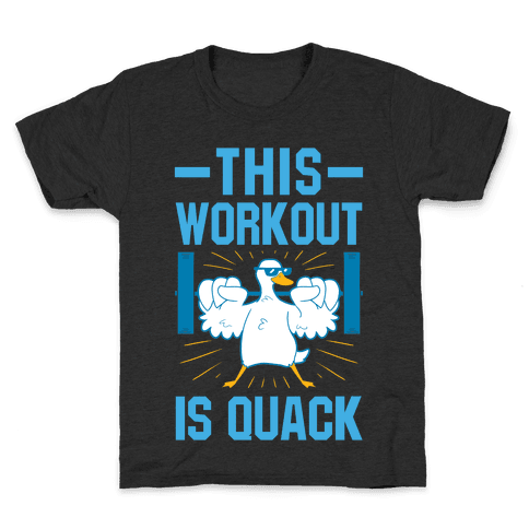 This Workout Is Quack Kids T-Shirt
