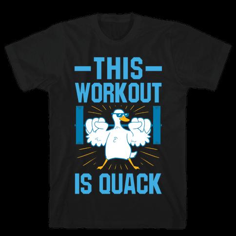 This Workout Is Quack Mens/Unisex T-Shirt