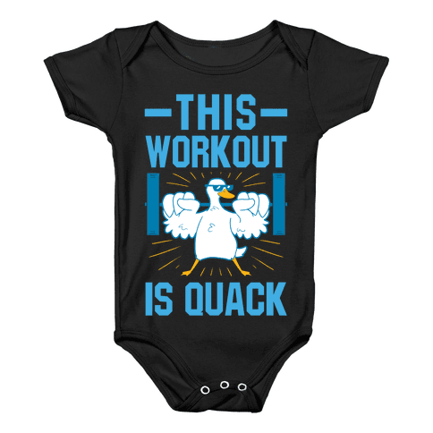 This Workout Is Quack Baby Onesy