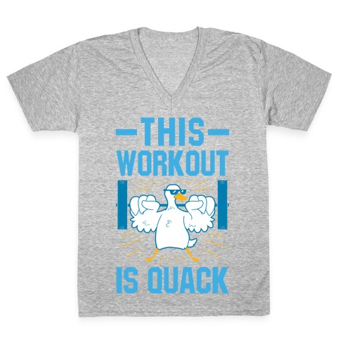 This Workout Is Quack V-Neck Tee Shirt