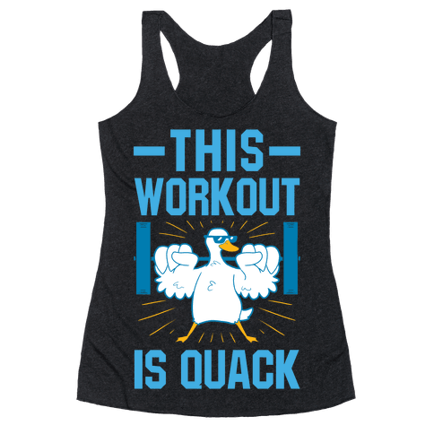 This Workout Is Quack Racerback Tank Top