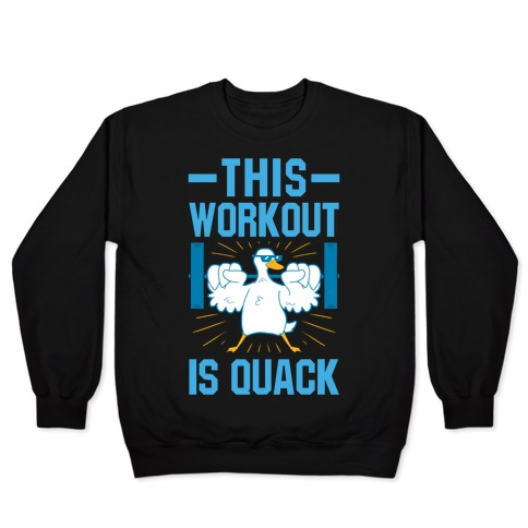 This Workout Is Quack Pullover