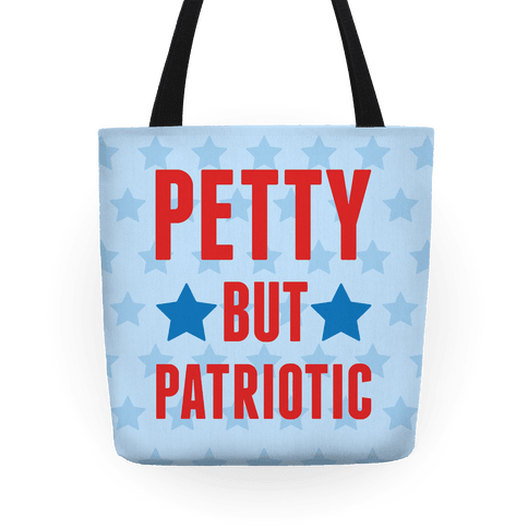 Petty But Patriotic Tote