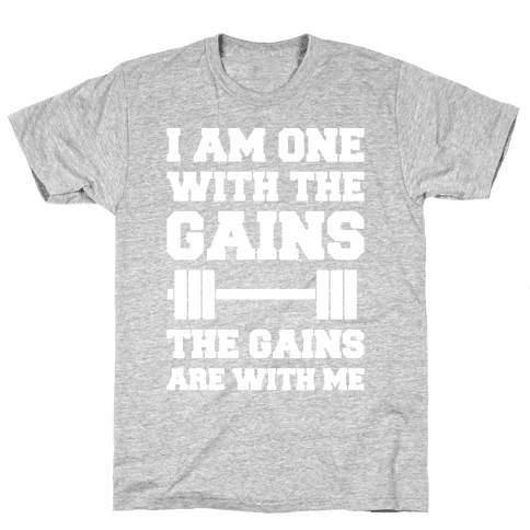 I Am One With The Gains The Gains Are With Me Parody White Print Mens T-Shirt