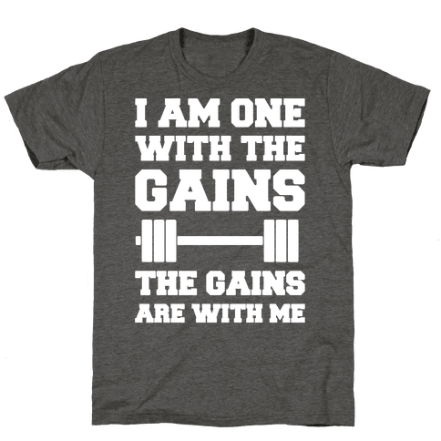 I Am One With The Gains The Gains Are With Me Parody White Print