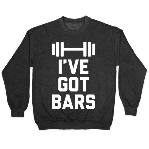 I've Got Bars Pullover