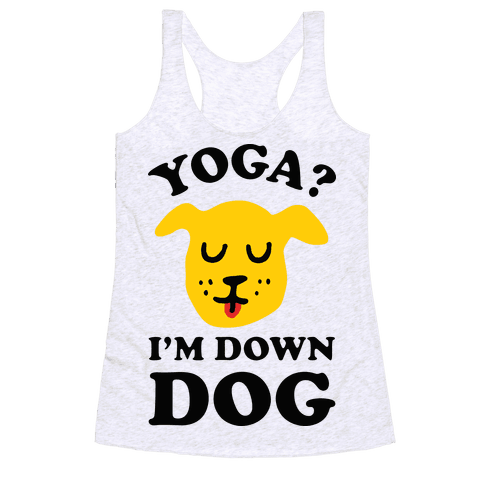 Yoga? I'm Down Dog Racerback Tank Top