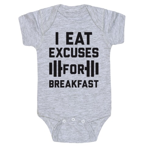 I Eat Excuses For Breakfast Baby Onesy