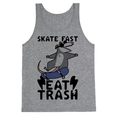 Skate Fast, Eat Trash Tank Top