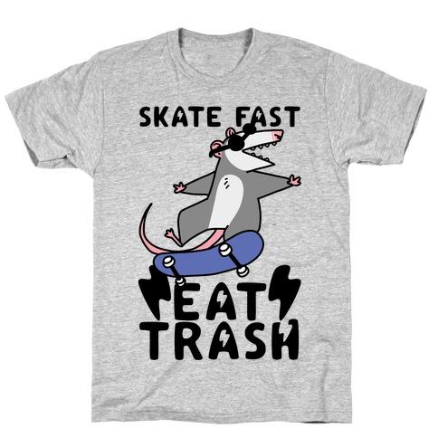 Skate Fast, Eat Trash T-Shirt