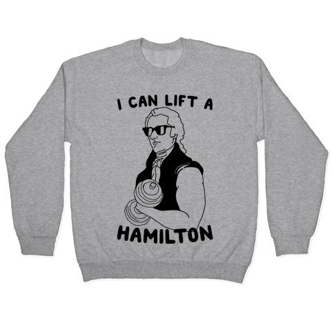 I Can Lift A Hamilton Pullover