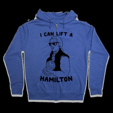 I Can Lift A Hamilton Zip Hoodie