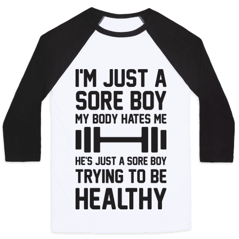 I'm Just A Sore Boy Baseball Tee