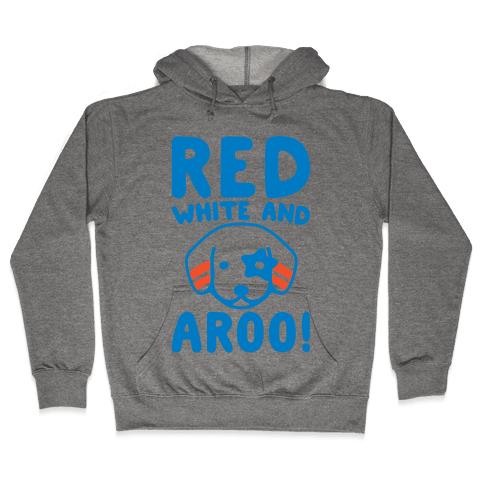 Red White and Aroo  Hooded Sweatshirt