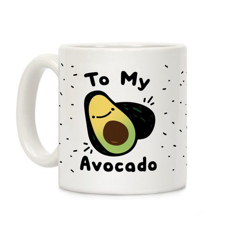 (You're The Toast) To My Avocado Coffee Mug