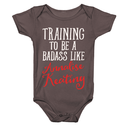 Training To Be A Badass Like Annalise Keating White Print Baby One-Piece